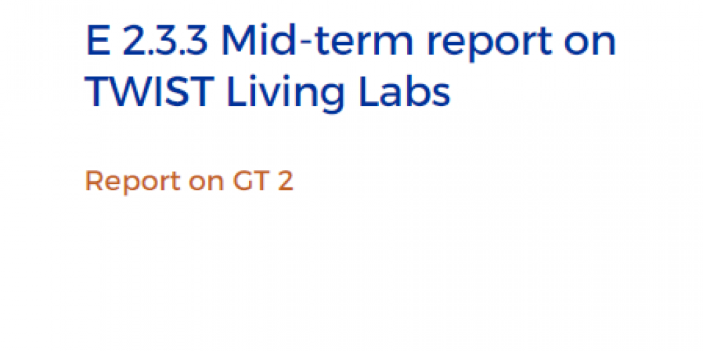 Mid-term report on TWIST Living Labs